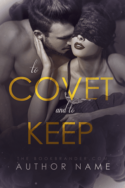 To Covet & Keep